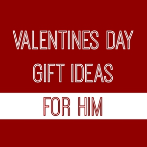 valentinesdaygiftideasforhim