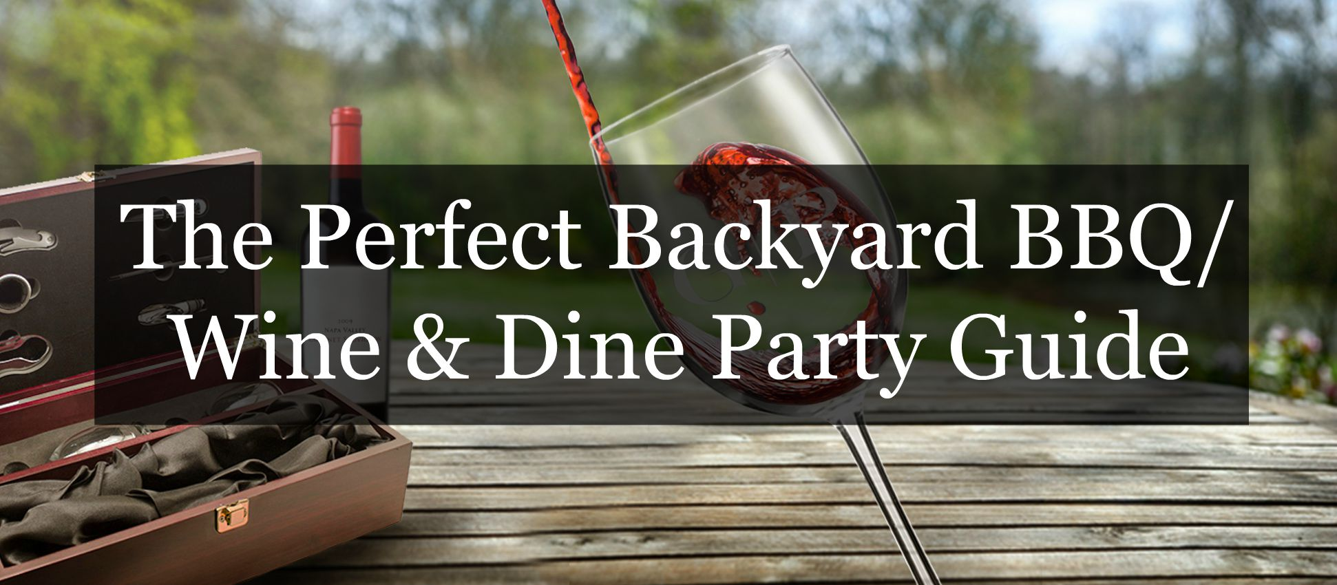 The Perfect Backyard BBQ Wine And Dine Party Guide