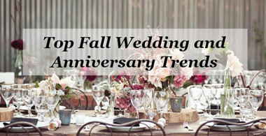 Top Fall Wedding and Anniversary Trends!