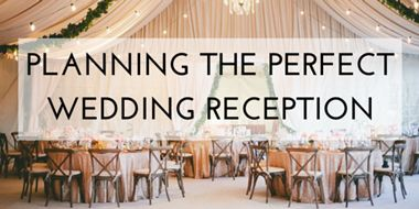 Planning the Perfect Wedding Reception