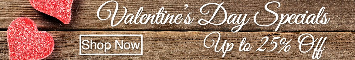Personalized Valentine's Day Specials up to 25% off!