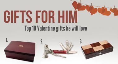 Top Ten Valentine Gifts For Him